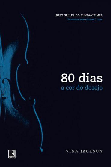 A Cor do Desejo – Série 80 dias – Vol. 2 – Vina Jackson