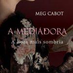 A Hora mais Sombria – A Mediadora Vol. 4 – Meg Cabot