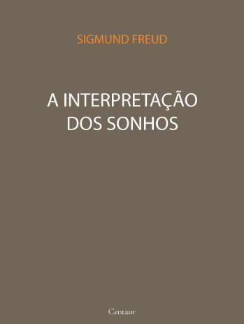 A Interpretação Dos Sonhos – Sigmund Freud