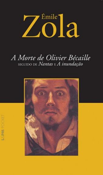 A Morte de Olivier Bécaille – Émile Zola