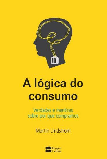 A lógica do consumo – Martin Lindstorm
