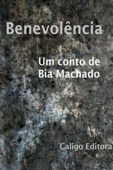 Benevolência – Bia Machado