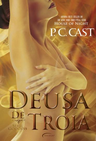 Deusa de Troia – Goddess Vol 6 – P.C. Cast