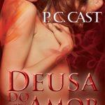 Deusa do Amor – Goddess Vol 5 – P.C. Cast