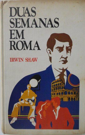 Duas semanas em Roma – Irwin Shaw
