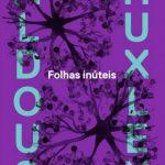 Folhas inúteis – Aldous Huxley