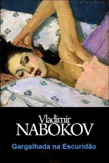 Gargalhada na Escuridão – Vladimir Nabokov