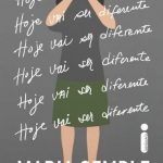Hoje vai ser diferente – Maria Semple