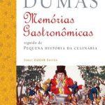Memórias Gastronômicas de Todos os Tempos – Alexandre Dumas