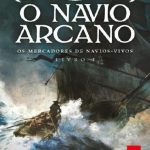 O navio arcano: Os mercadores de navios-vivos: Livro I – Robin Hobb