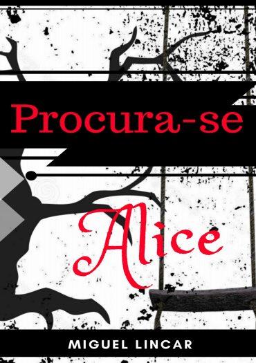 Procura-se Alice – Miguel Lincar