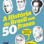 A História do Brasil em 50 Frases – Jaime Klintowitz