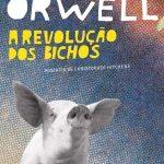 A revolução dos bichos: Um conto de fadas – George Orwell