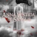 Anna Vestida de Sangue – Anna Volume 01 – Kendare Blake