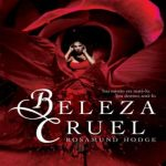 Beleza Cruel – Rosamund Hodge