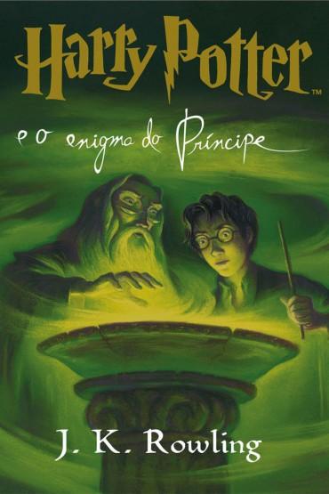 Harry Potter e o Enigma do Príncipe – Volume 6 – J.K. Rowling