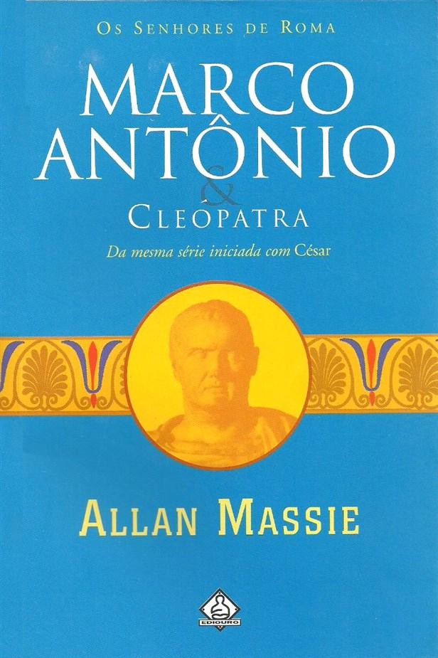 Marco Antônio e Cleópatra – Allan Massie