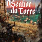 O Senhor da Torre – A Sombra do Corvo Volume 02 – Anthony Ryan