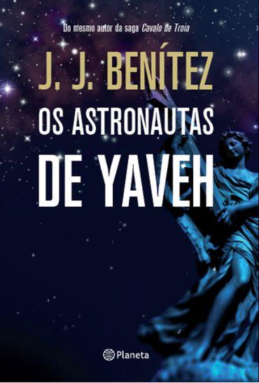Os Astronautas de Yaveh – J. J. Benítez