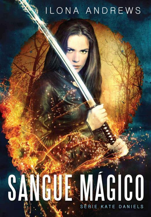 Sangue Mágico – Kate Daniels Volume 01 – Ilona Andrews