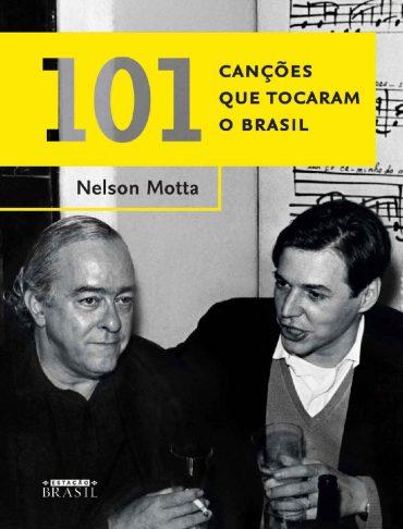 101 Canções que Tocaram o Brasil – Nelson Motta