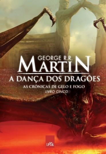 A Dança dos Dragões – As Crônicas de Gelo e Fogo – Volume 5 – George R. R. Martin