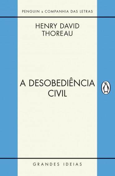 A Desobediência Civil – Henry Thoreau