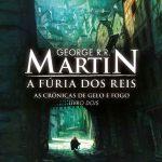 A Fúria dos Reis – As Crônicas de Gelo e Fogo – Volume 2 – George R. R. Martin