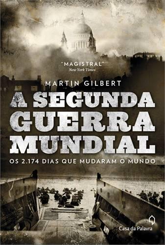 A Segunda Guerra Mundial – Martin Gilbert