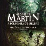 A Tormenta de Espadas – As Crônicas de Gelo e Fogo Volume 3 – George R. R. Martin