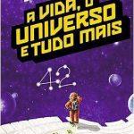 A Vida , O Universo e Tudo Mais – O Guia do Mochileiro das Galáxias – Volume 3 – Douglas Adams
