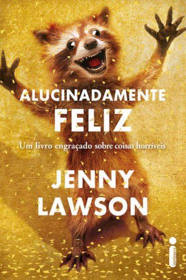 Alucinadamente Feliz – Jenny Lawson