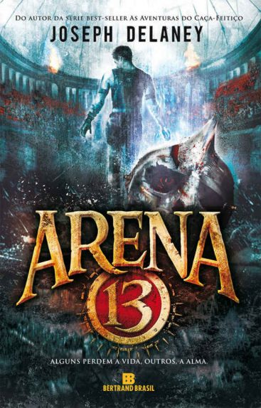 Arena 13 – Joseph Delaney