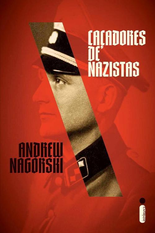 Caçadores de Nazistas – Andrew Nagorski
