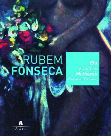 Ela e Outras Mulheres – Rubem Fonseca
