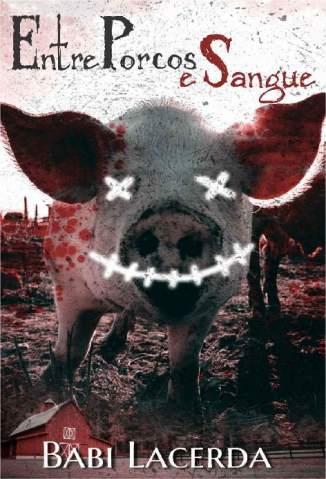 Entre Porcos e Sangue – Babi Lacerda