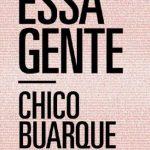 Essa Gente – Chico Buarque