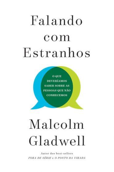 Falando Com Estranhos – Malcolm Gladwell
