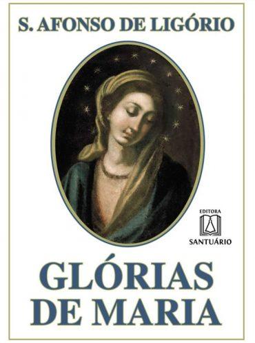Glórias de Maria – Santo Afonso Maria de Ligório