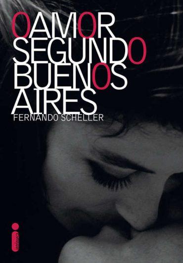 O Amor Segundo Buenos Aires – Fernando Scheller