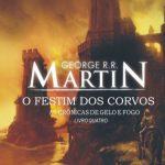 O Festim dos Corvos – As Crônicas de Gelo e Fogo Volume 4 – George R. R. Martin