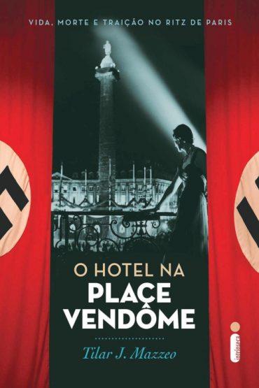 O Hotel na Place Vendôme – Tilar J. Mazzeo