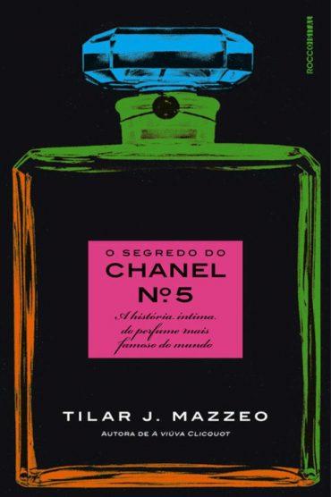 O Segredo do Chanel Nº 5 – Tilar J. Mazzeo