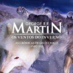 Os Ventos do Inverno – As Crônicas de Gelo e Fogo Volume 06 – George R. R. Martin