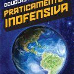 Praticamente Inofensiva - O Guia do Mochileiro das Galáxias Volume 5 - Douglas Adams