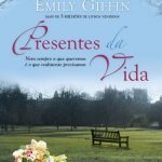Presentes da Vida – Darcy & Rachel Volume 02 – Emily Giffin