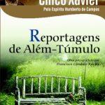 Reportagens de Além-Túmulo – Francisco Cândido Xavier