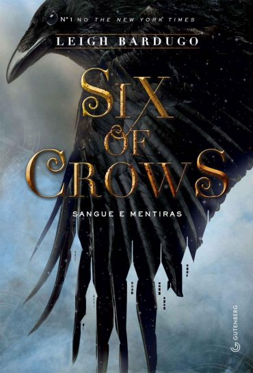 Sangue e Mentiras – Six of Crows Volume 01 – Leigh Bardugo