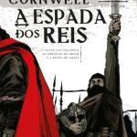 A Espada dos Reis – Crônicas Saxônicas Volume 12 – Bernard Cornwell