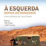 À Esquerda Depois do Horizonte – uma Odisseia de Land Rover – Christopher Many